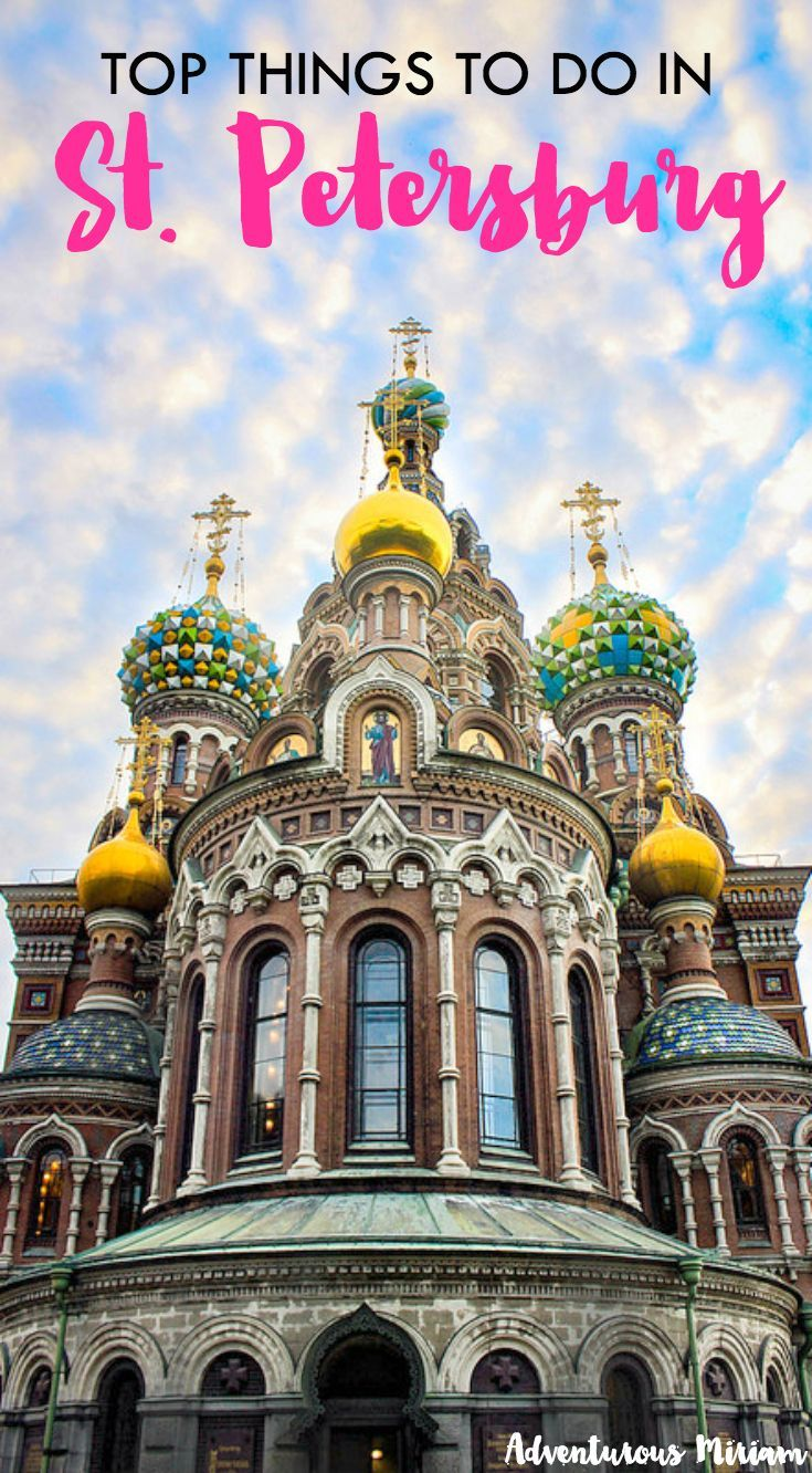 The top things to see and do in St. Petersburg, Russia