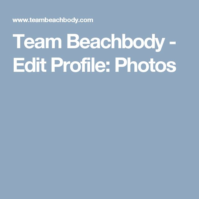 Team Beachbody - Edit Profile: Photos