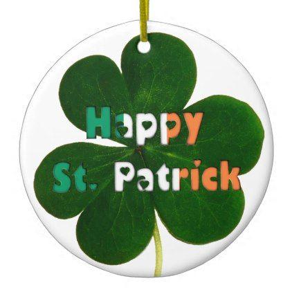 Happy St. Patrick Irish Flag Colors Shamrock Ceramic Ornament - typography gifts unique custom diy