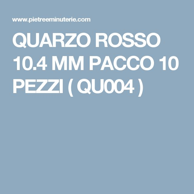 QUARZO ROSSO 10.4 MM PACCO 10 PEZZI ( QU004 )