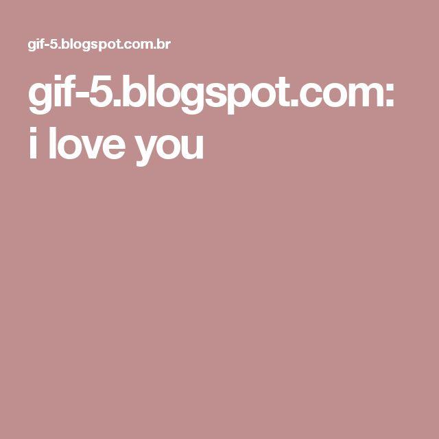 gif-5.blogspot.com: i love you