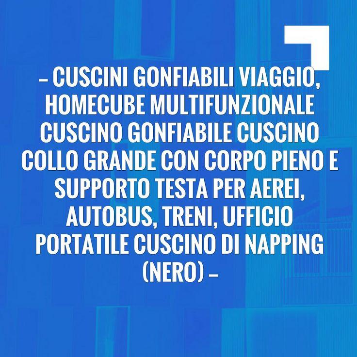 Read more on my blog 👉 Cuscini Gonfiabili Viaggio, Homecube Multifunzionale Cuscino Gonfiabile Cuscino Collo Grande con Corpo Pieno e Supporto Testa per Aerei, Autobus, Treni, Ufficio Portatile Cuscino di Napping (Nero)  http://recensioni-mamycapfini.blogspot.com/2017/05/cuscini-gonfiabili-viaggio-homecube.html?utm_campaign=crowdfire&utm_content=crowdfire&utm_medium=social&utm_source=pinterest