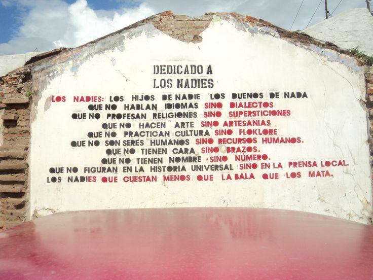 Eduardo Galeano, Los Nadies  (en el Libro de los Abrazos) | Sueñan las pulgas con comprarse un perro y sueñan los nadies con salir de pobres, que algún día mágico llueva de pronto la buena suerte pero.....