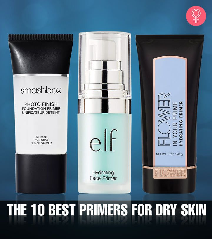 10 Best Primers For Dry Skin 2019 Update With Reviews Primer