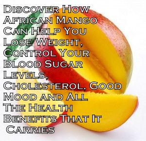 Discover How African Mango Can Help You Lose Weight, Control Your Blood Sugar Levels, Cholesterol, Mood And All The Amazing Health Benefits That It Carries http://www.stanshealth.com/2013/04/african-mango-health-benefits.html