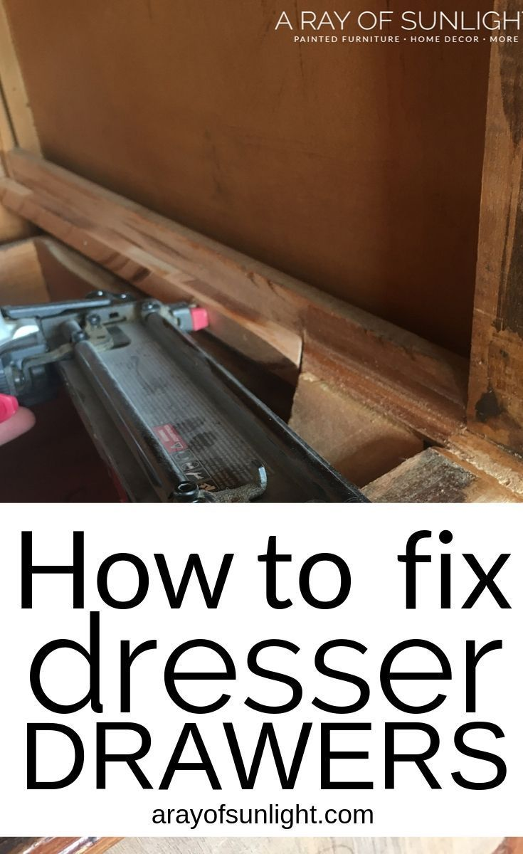 How To Fix Old Dresser Drawers That Stick In 2020 Old Dresser Drawers Dresser Drawers Drawer Repair