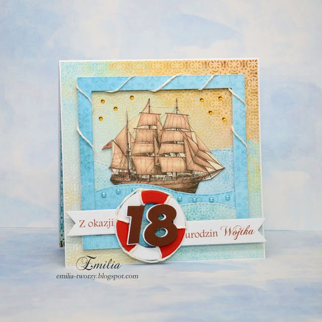 Emilia tworzy: Żeglarska kartka urodzinowa na osiemnstkę/Sailing birthday card