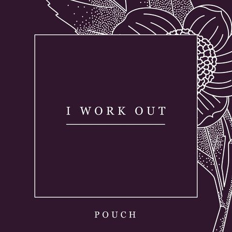 I Work Out · Pouch