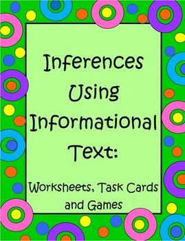 Inferences Using Informational Text is a 39 page set filled with worksheets, task cards, posters, games and activities to help your students practice the very important skill of making inferences from informational text. http://the-teacher-next-door.blogspot.com/