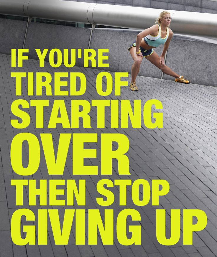 Tired Motivational Quotes: If You're Tired Of Staring Over, Then Stop Giving Up There
