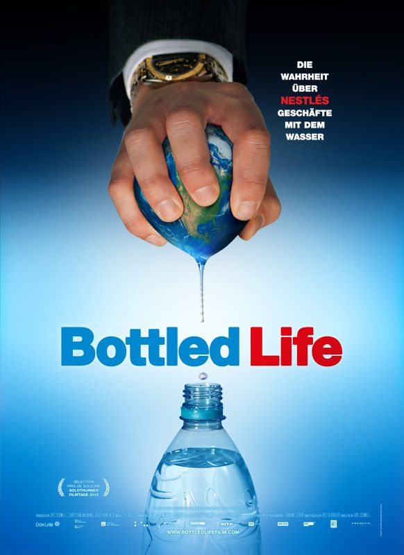 The Film - BOTTLED LIFE –The Truth about Nestlé's Business with Water (Documentary)