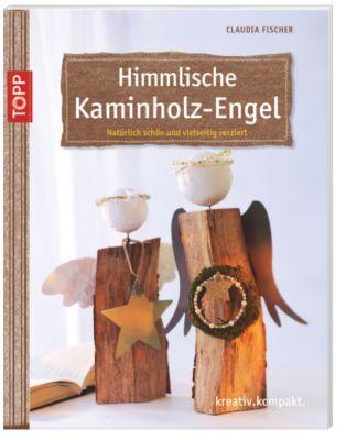 Himmlische Kaminholz-Engel, Claudia Fischer