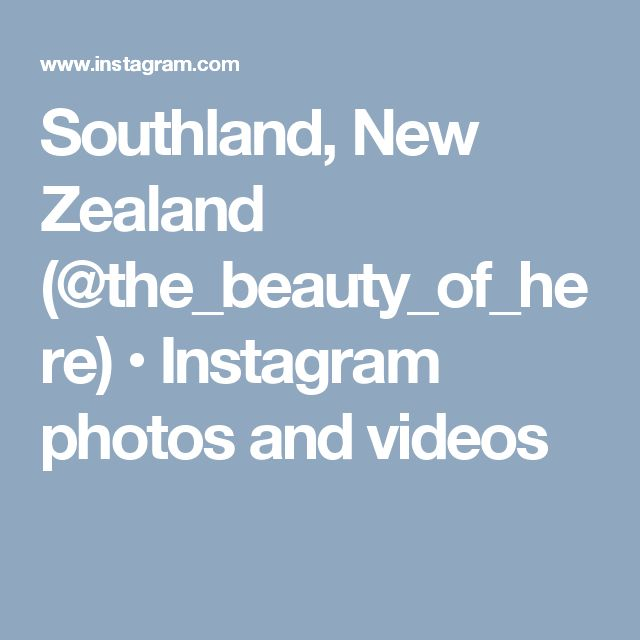 Southland, New Zealand (@the_beauty_of_here) • Instagram photos and videos