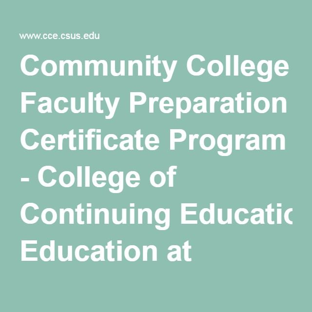 Community College Faculty Preparation Certificate Program - College of Continuing Education at Sacramento State