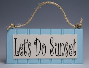 Let's Do Sunset Sign