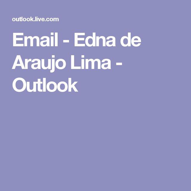 Email - Edna de Araujo Lima - Outlook