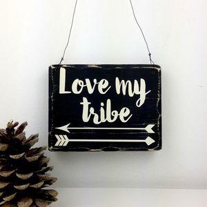 Love My Tribe Arrow Handmade Small Wooden Sign
