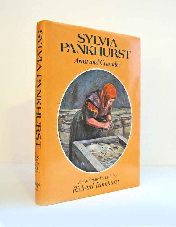 """""""Sylvia Pankhurst, Artist and Crusader"""", a Biography & Memoir by Richard Pankhurst  (her son) - Women's Rights and Suffrage Vintage Hardcover Book from 1979. Many lovely illustrations. For sale by ProfessorBooknoodle, $42.00"""