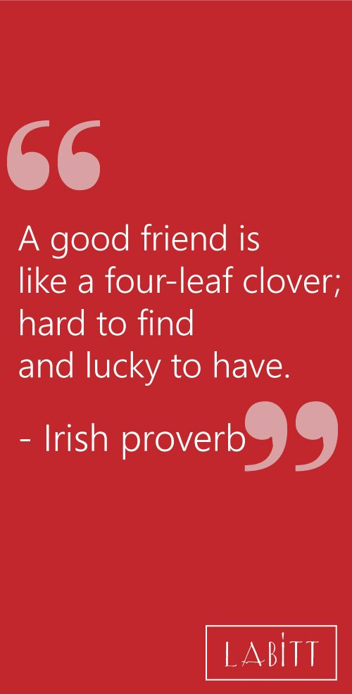 Friendship Quote -- Irish Proverb| Best Friend Day Quotes and Sayings. Quotes about friendship, best friends forever, and more.