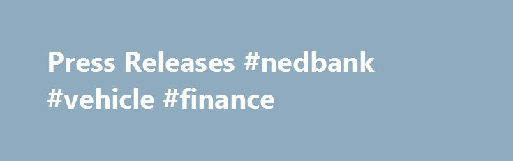 Press Releases #nedbank #vehicle #finance http://finance.remmont.com/press-releases-nedbank-vehicle-finance/  #ge commercial finance # CONNECTICUT, US, Nov 29, 2002 GE Commercial Finance announced today it has completed its acquistion of the structured finance business of ABB. ABB and GE Commercial Finance had entered into a derinitive agreement for GE Commercial Finance to purchase the Structured Finance business on September 4, 2002. The ABB structured finance […]