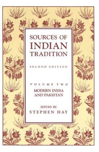 Sources of Indian Tradition, Vol. 2: Modern India and Pakistan (Introduction to Oriental Civilizations)