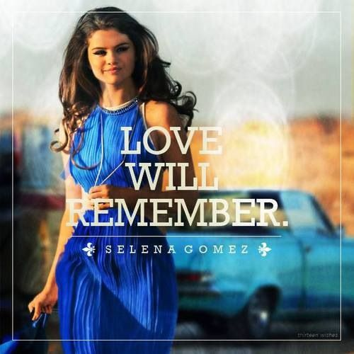 Love will Remember -- Selena Gomez <3 Also on my list of best heart break / EX-friendship... I love this song so much.