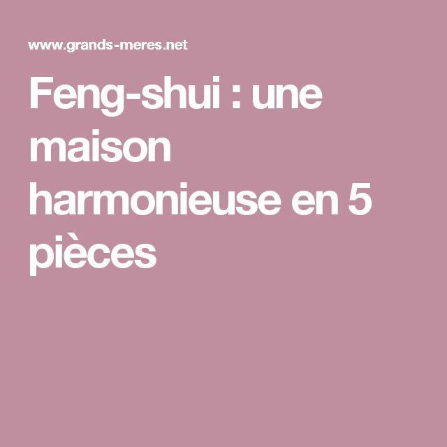 Feng-shui : une maison harmonieuse en 5 pièces