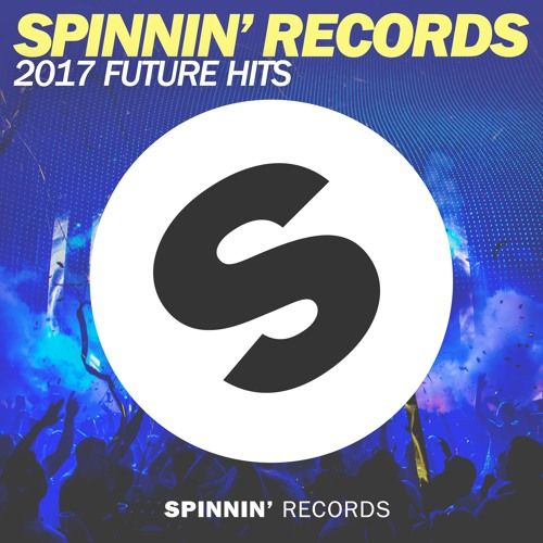 Spinnin Records 2017 Future Hits by Spinnin' Records