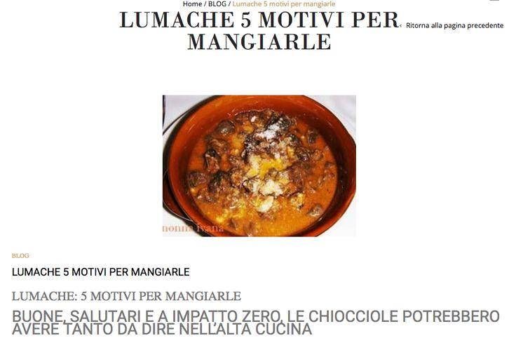 Perche mangiare lumache?  http://www.lumaca-italia.it/lumache-5-motivi-per-mangiarle/     Lumache: se pensiamo a tutto il dibattito sollevato dagli insetti e dall'urgenza di trovare alimenti proteici, economici e a basso impatto ambientale, forse le lumache sono almeno parte della risposta. A tutti quelli che non le hanno mai assaggiate, e sono profondamente convinti che non le assaggeranno mai, dedichiamo questi 5 buoni motivi per provarle almeno una v