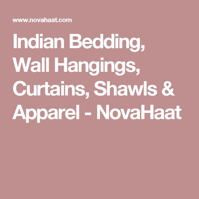 Indian Bedding, Wall Hangings, Curtains, Shawls & Apparel - NovaHaat