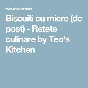 Biscuiti cu miere (de post) - Retete culinare by Teo's Kitchen
