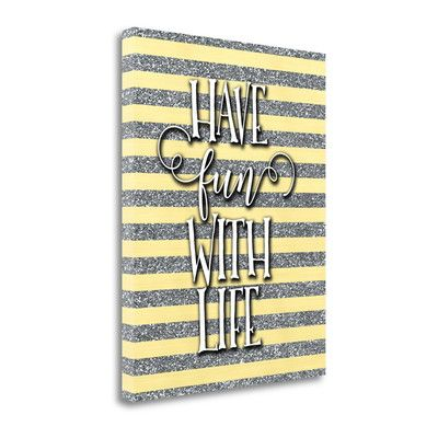Tangletown Fine Art 'Have Fun with Life' by Tara Moss Textual Art on Wrapped Canvas