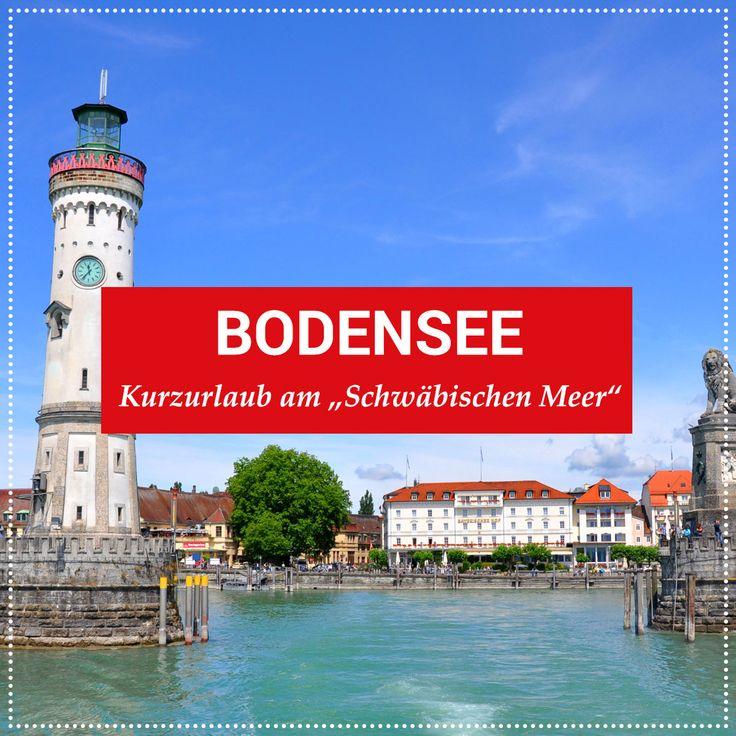 """Bodensee: Urlaub am """"Schwäbischen Meer"""""""