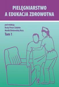 Pielęgniarstwo a edukacja zdrowotna, t. 1