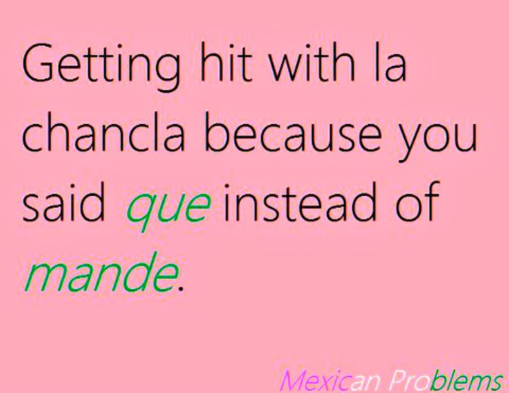 .Cuantas veces me ha tirado la chancla! ~ I love our culture! You can relate to even being disciplined by parents!