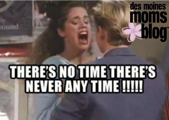 I'm having a Jessie Spano moment. I'm screaming about the lack of time in my day to get it all done. There is never enough time. I am stressed out. | Des Moines Moms Blog