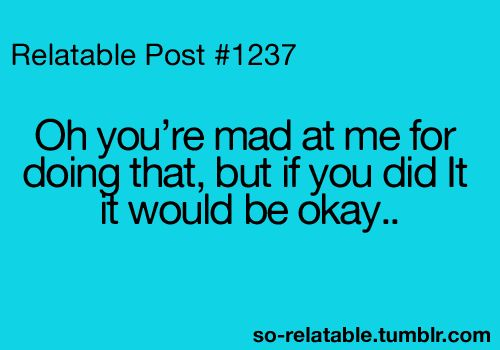 If you would do something without hesitating, do NOT get pissed off at me because I did the same thing!