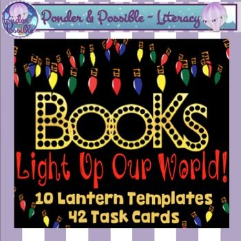 Books, Light up Our World! 10 Lantern Templates and 42 Tasks cards!Designed to bring to light the value of books, this Ponder & Possible product is both engaging and reflective. Choose from a variety of templates and task cards to create book lanterns so that your students knowledge, thinking and book responses can shine for all to see.