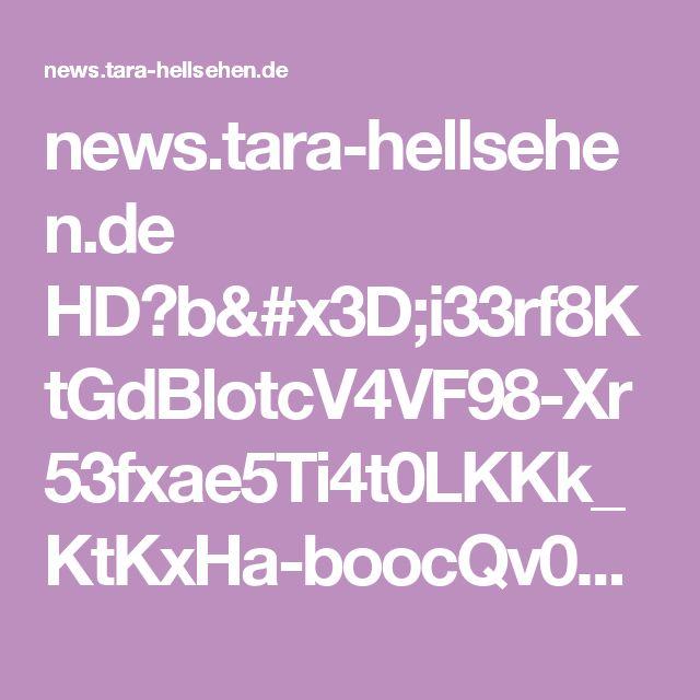 news.tara-hellsehen.de HD?b=i33rf8KtGdBlotcV4VF98-Xr53fxae5Ti4t0LKKk_KtKxHa-boocQv0U8znM1lJw&c=CWwOceSboBeOhakXrmxyog