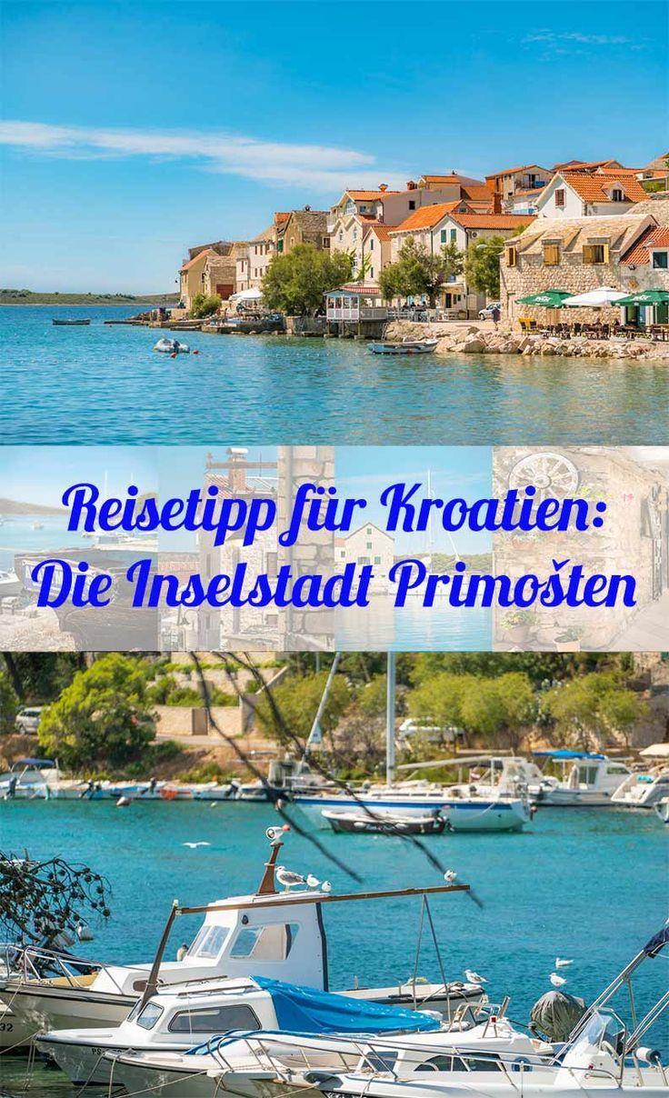 Reisetipp Fur Den Kroatien Urlaub Die Inselstadt Primosten In