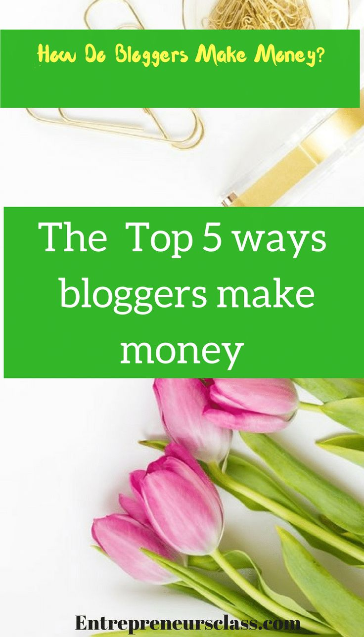 how do bloggers make money.Check out ways bloggers make money blogging.