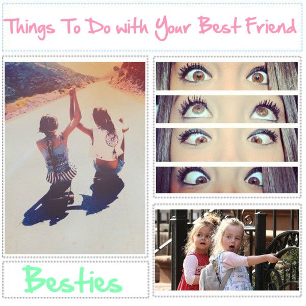 38 best things to do with my best friend images on pinterest friendship best friends and. Black Bedroom Furniture Sets. Home Design Ideas