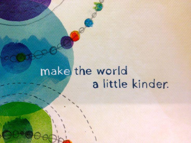 Make the world a little kinder - Positive Affirmations