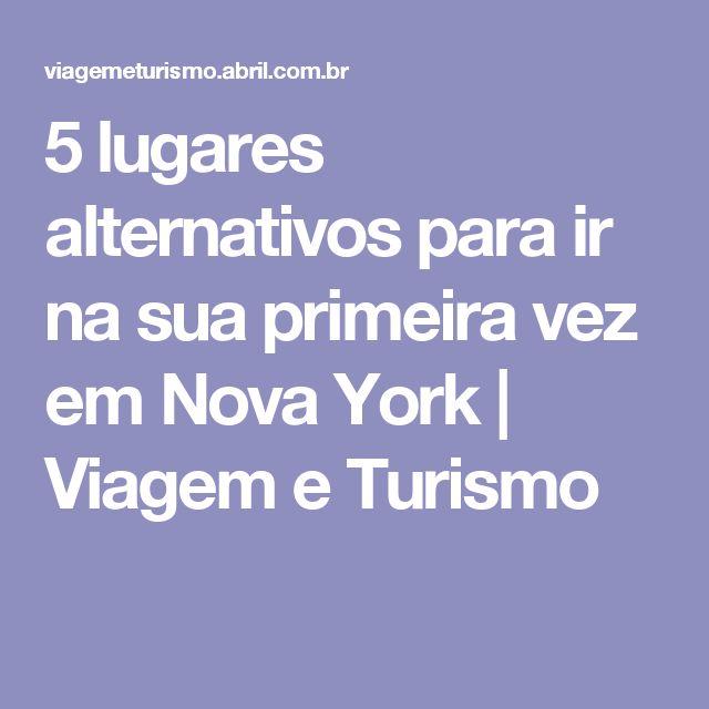 5 lugares alternativos para ir na sua primeira vez em Nova York   Viagem e Turismo