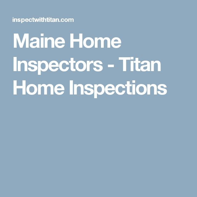 Maine Home Inspectors - Titan Home Inspections