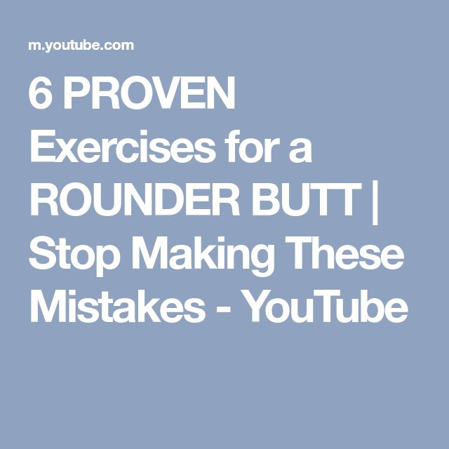 6 PROVEN Exercises for a ROUNDER BUTT | Stop Making These Mistakes - YouTube