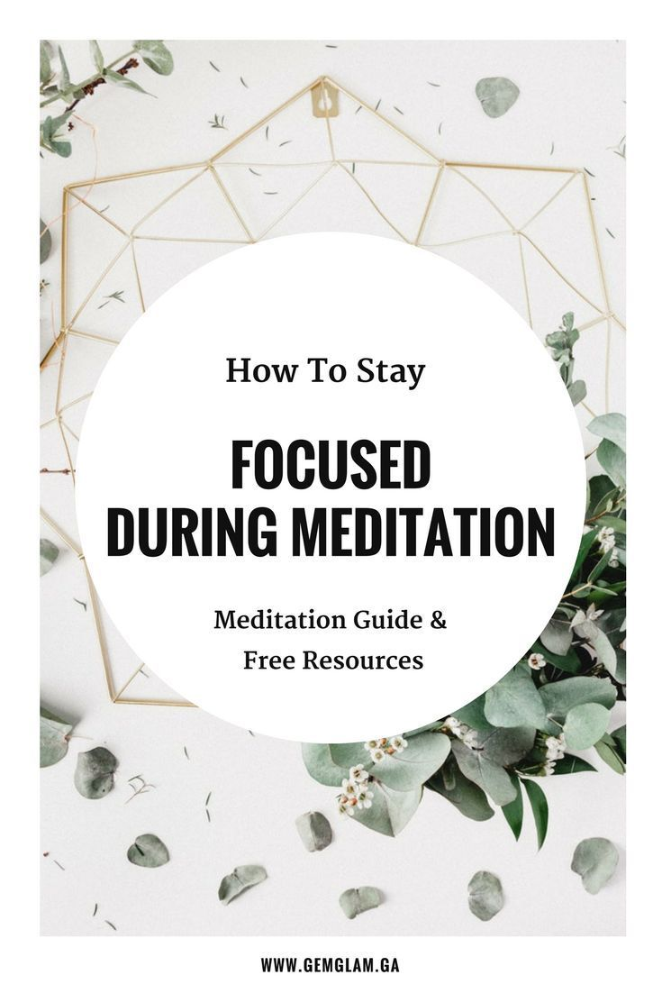 How To Stay Focused When Meditating - The Ultimate Guide & Resources For Meditation meditation // how to meditate // meditate for beginners // meditate guide // meditation music// meditation video // mindful meditation // meditation room // meditation space // meditation pillow//meditation benefits // meditation techniques #MeditationBenefits