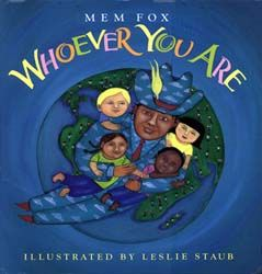 whoever you are by mem fox. more about how we are all the same underneath even if from different countries