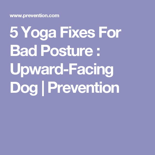 5 Yoga Fixes For Bad Posture : Upward-Facing Dog | Prevention