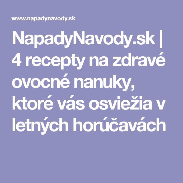 NapadyNavody.sk | 4 recepty na zdravé ovocné nanuky, ktoré vás osviežia v letných horúčavách